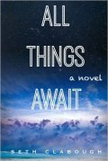 All Things Await by Seth Clabough